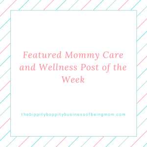 featured-mommy-care-and-wellness-post-of-the-week